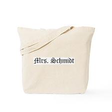 Mrs. Schmidt Tote Bag