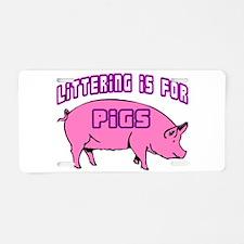 Littering Pigs Aluminum License Plate