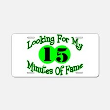 Minutes Of Fame Aluminum License Plate