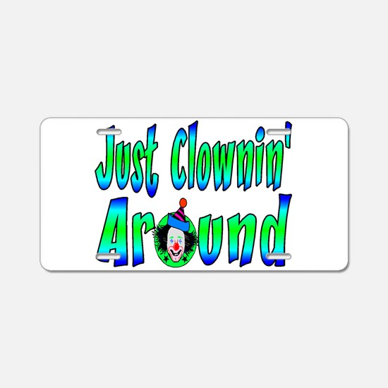 Clownin Around Aluminum License Plate