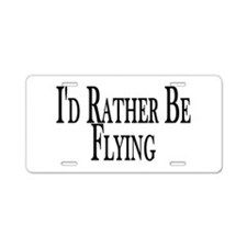 Rather Be Flying Aluminum License Plate