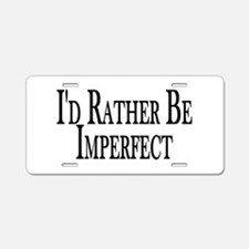 Rather Be Imperfect Aluminum License Plate