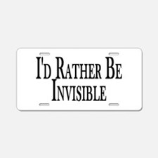Rather Be Invisible Aluminum License Plate