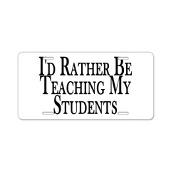 Rather Teach Students Aluminum License Plate