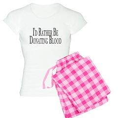 Rather Donate Blood Pajamas