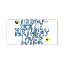 Happy Birthday Lover Aluminum License Plate