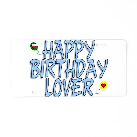 Happy Birthday Lover Aluminum License Plate
