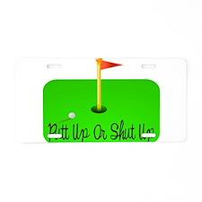 Putt Up Or Shut Up Aluminum License Plate