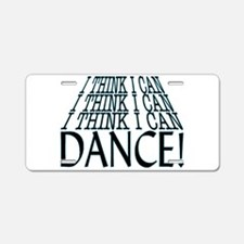 I Can Dance Aluminum License Plate