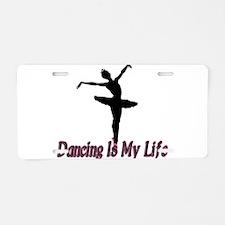 Dancing Life Aluminum License Plate