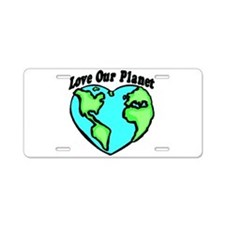 Love Our Planet Aluminum License Plate