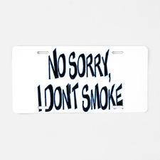 I Don't Smoke Aluminum License Plate