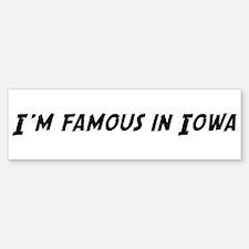 Famous in Iowa Bumper Bumper Bumper Sticker