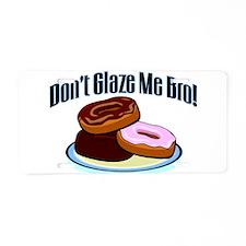 Don't Glaze Me Bro Aluminum License Plate