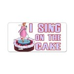 I Sing On The Cake Aluminum License Plate