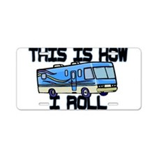 How I Roll RV Aluminum License Plate
