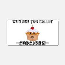 Don't Call Me Cupcake Aluminum License Plate