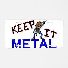 Keep It Metal Aluminum License Plate