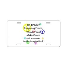 Make Peace/Imagine War Aluminum License Plate