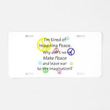 Make Peace/Imagine War Aluminum License Plate