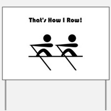 That's How I Row! Yard Sign