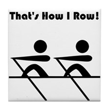 That's How I Row! Tile Coaster