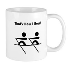 That's How I Row! Mug