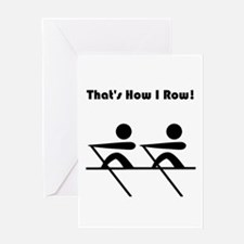 That's How I Row! Greeting Card