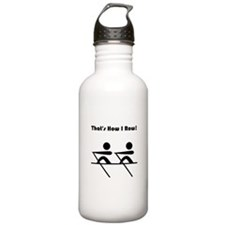 That's How I Row! Water Bottle