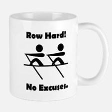 Row Hard! No Excuses. Mug