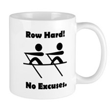 Row Hard! No Excuses. Small Mug