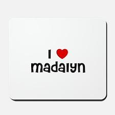 I * Madalyn Mousepad