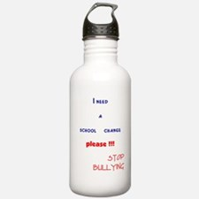 school change,stop bullying Water Bottle
