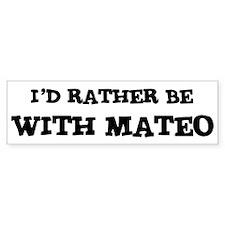 With Mateo Bumper Bumper Sticker