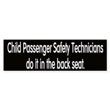 CPSTs do it in the back seat. (bumper sticker)