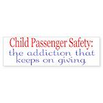 Child Passenger Safety: (bumper sticker)