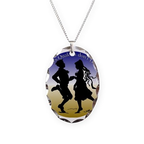 Who says Quakers don't Dance? Necklace Oval Charm
