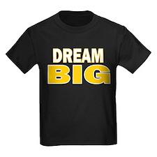 DREAM BIG T