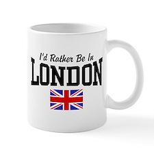 I'd Rather Be In London Mug