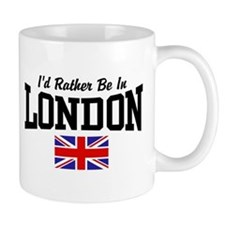 I'd Rather Be In London Small Mug