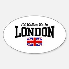 I'd Rather Be In London Decal