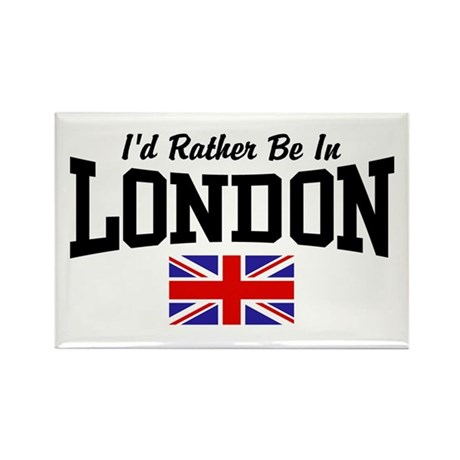 I'd Rather Be In London Rectangle Magnet