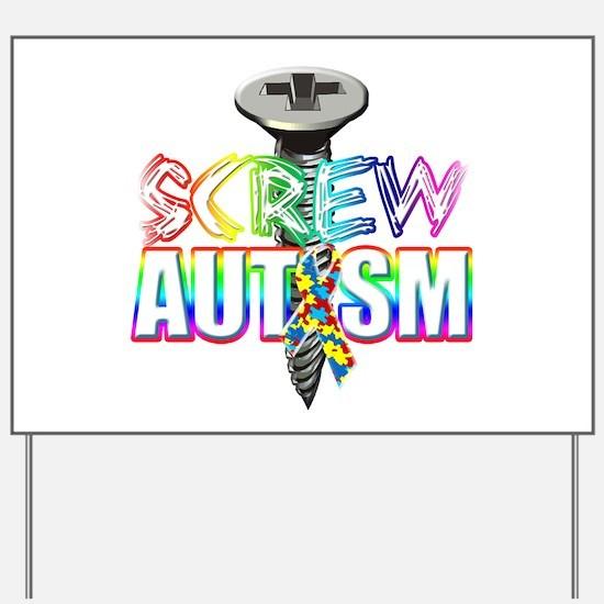 Screw Autism Yard Sign