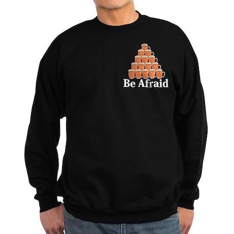 Be Afraid Logo 7 Sweatshirt (dark) Design Front Po
