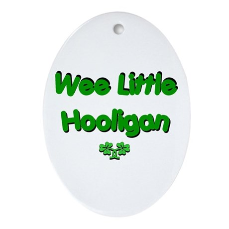 Wee Little Hooligan Ornament (Oval)
