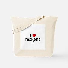 I * Makena Tote Bag
