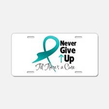 Never Give Up Ovarian Cancer Aluminum License Plat