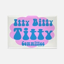 itty bitty titty committee Rectangle Magnet