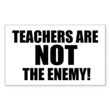 TEACHERS ARE NOT THE ENEMY! Decal
