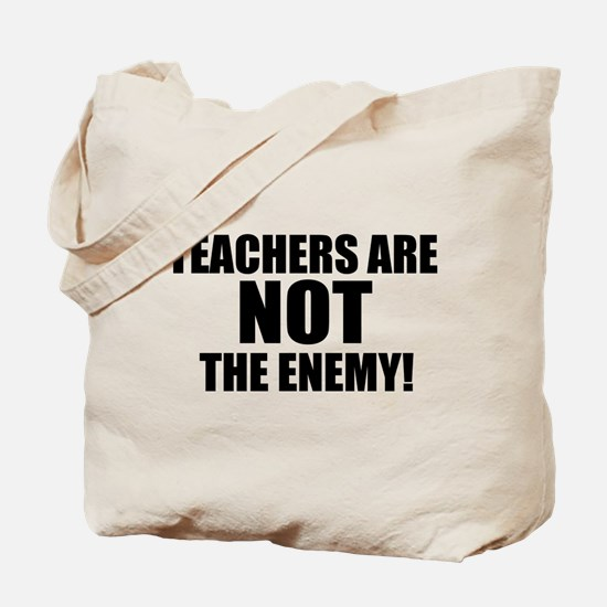 TEACHERS ARE NOT THE ENEMY! Tote Bag
